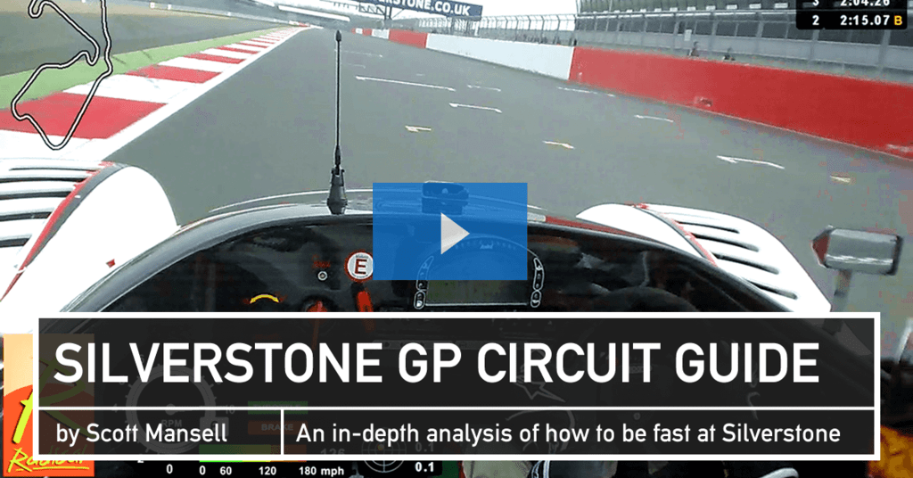 The Definitive Video Track Guide to Silverstone GP Circuit
